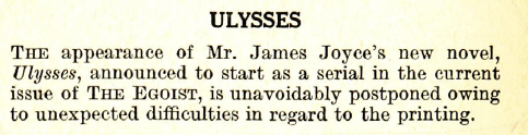 Item from The Egoist announcing the postponement of the serialization of James Joyce's Ulysses, 1918.