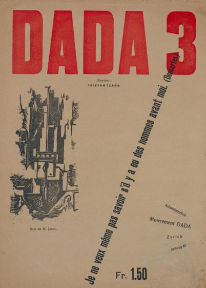 Cover of Dada 3 magazine, December 1918, with text Je ne veux meme pas savoir s'il y a eu des hommes avant moi - Descartes.