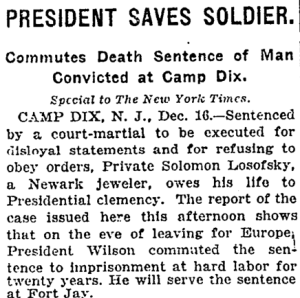 December 17, 1918 New York Times story President Saves Soldier. Wilson commutes death sentence for disobeying orders.
