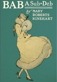 Cover illustration of Bab: A Sub-Deb by Mary Roberts Rinehart, first edition, 1917.