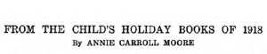 Headline, From the Child's Holiday Books of 1918.