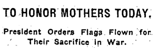 New York Times headline, To Honor Mothers Today - President Orders Flag Flown...