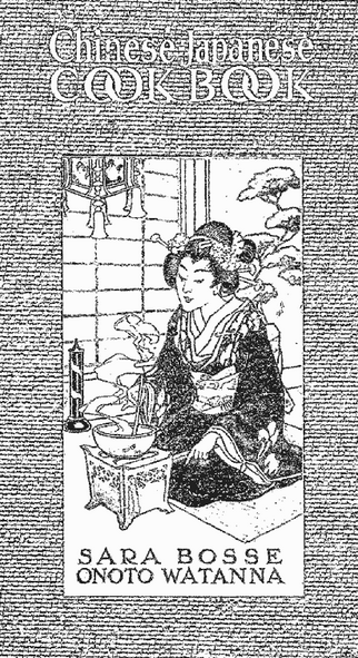 Cover of Chinese Japanese Cook Book by Sara Bosse and Onoto Watanna.