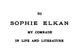 To Sophie Elkan, my comrade in life and literature