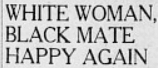 "Headline ""White woman, black mate happy again."""