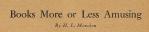 """Headline, """"Books More or Less Amusing,"""" H.L. Mencken, Smart Set, August 1920"""
