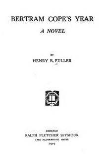 Title page, Bertram Cope's Year, by Henry B. Fuller, 1919.