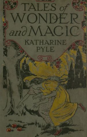 Cover, Tales of Wonder and Magic, Katharine Pyle, 1920.
