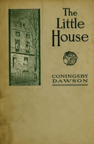 Cover of The Little House by Coningsby Dawson, 1920.