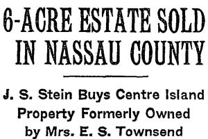 New Yor Times Headline, 6-Acre Estate Sold in Nassau County, 1-22-1942.